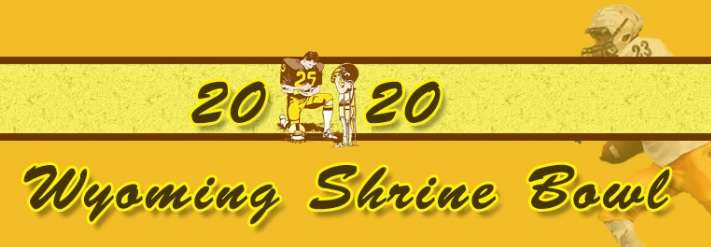 CANCELLED: The Annual Wyoming Shrine Bowl was cancelled for 2020. The game was set to be played on June 13.